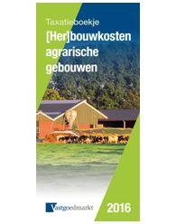 Taxatieboekje (Her)bouwkosten Agrarische gebouwen